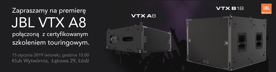 Premiera JBL VTX A8 wraz z certyfikowanym szkoleniem touringowym.